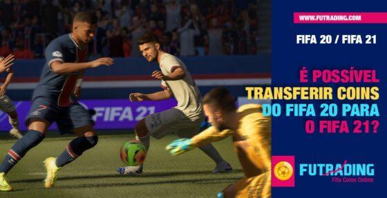 É POSSÍVEL TRANSFERIR COINS PARA O FIFA 21?